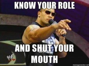 Know-your-role-and-SHUT-YOUR-MOUTH1-300x224